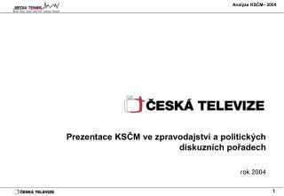 Prezentace KSČM ve zpravodajství a politických diskuzních pořadech rok 2004