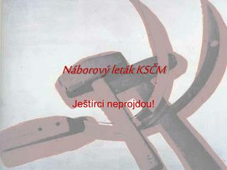 Náborový leták KSČM
