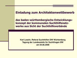 Karl Lesehr, Referat Suchthilfen DW Württemberg Tagung der Landesstelle für Suchtfragen BW