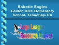 Robotic Eagles Golden Hills Elementary School, Tehachapi CA