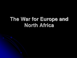 The War for Europe and North Africa Chapter 17: Sec 2