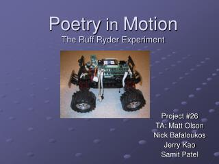 Poetry in Motion The Ruff Ryder Experiment