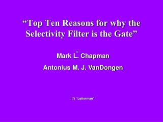 """Top Ten Reasons for why the Selectivity Filter is the Gate"""