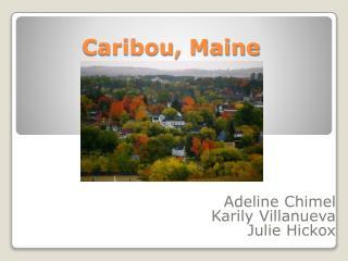 Caribou, Maine