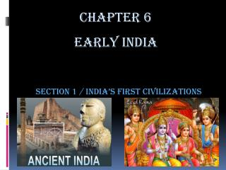 Section 1 / India's First Civilizations