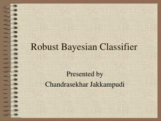 Robust Bayesian Classifier