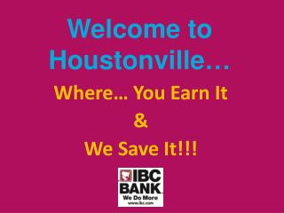 Welcome to  Houstonville …