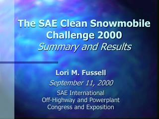 The SAE Clean Snowmobile Challenge 2000 Summary and Results