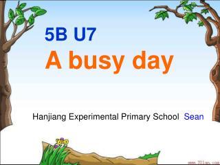 5B U7 A busy day