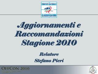 Aggiornamenti e Raccomandazioni Stagione 2010