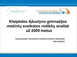 Darbą parengė: Visuomenės sveikatos priežiūros specialistė  Vida Poleščuk