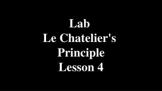 Lab  Le Chatelier's  Principle Lesson 4