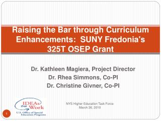 Raising the Bar through Curriculum Enhancements:  SUNY Fredonias  325T OSEP Grant