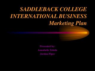 SADDLEBACK COLLEGE INTERNATIONAL BUSINESS Marketing Plan