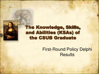 The Knowledge, Skills, and Abilities (KSAs) of the CSUB Graduate