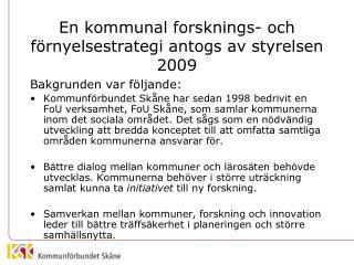 En kommunal forsknings- och förnyelsestrategi antogs av styrelsen 2009