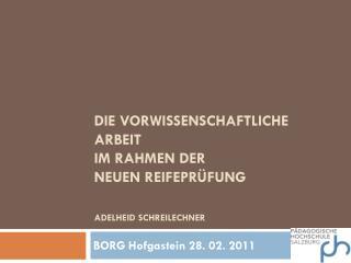 Die Vorwissenschaftliche Arbeit  im Rahmen der  NeuEn reifeprüfung Adelheid Schreilechner