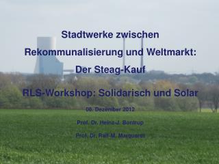 Stadtwerke zwischen  Rekommunalisierung  und Weltmarkt: Der Steag-Kauf