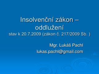 Insolvenční zákon – oddlužení stav k 20.7.2009 (zákon č. 217/2009 Sb. )