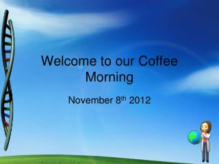 Welcome to our Coffee Morning