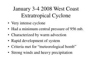 January 3-4 2008 West Coast Extratropical Cyclone