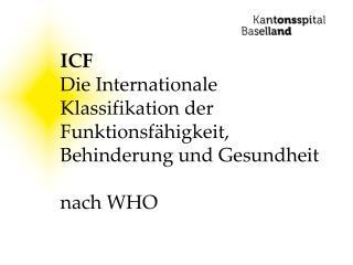 ICF Die Internationale Klassifikation der Funktionsf�higkeit, Behinderung und Gesundheit nach WHO