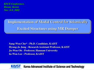 Sang-Won Cho* : Ph.D. Candidate, KAIST    Hyung-Jo  Jung : Research Assistant Professor, KAIST