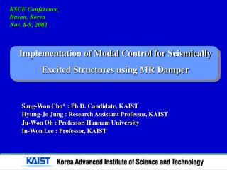 Sang-Won Cho* : Ph.D. Candidate, KAIST    Hyung-Jo  Jung : Research Assistant Professor, KAIST