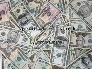 Speculative Stock