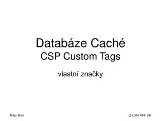 Datab�ze Cach� CSP Custom Tags