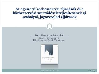 Dr. Kovács László főosztályvezető Közbeszerzések Tanácsa