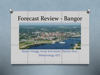Forecast Review - Bangor
