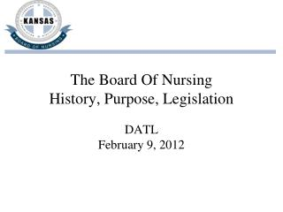 The Board Of Nursing History, Purpose, Legislation