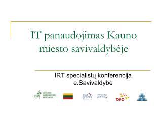 IT panaudojimas Kauno miesto savivaldybėje