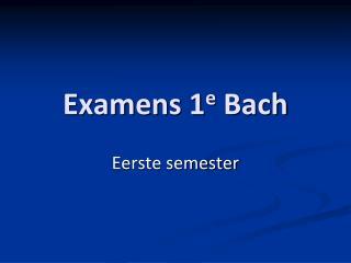 Examens 1e Bach