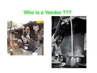 Who is a Vendor ???