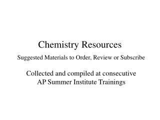 Chemistry Resources  Suggested Materials to Order, Review or Subscribe