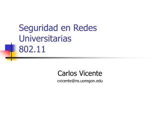 Seguridad en Redes Universitarias 802.11