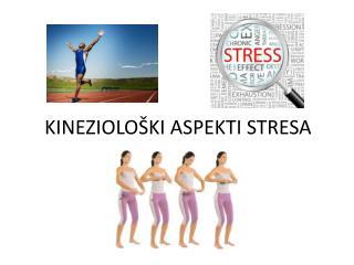 KINE ZIOLOŠKI ASPEKTI STRESA