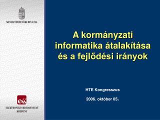 A kormányzati informatika átalakítása és a fejlődési irányok
