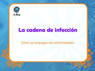 La cadena de infecci n