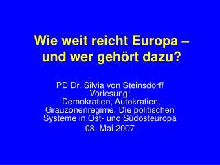 Wie weit reicht Europa – und wer gehört dazu?