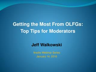 Jeff Walkowski Itracks Webinar Series January 14, 2010