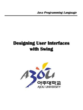 Designing User Interfaces with Swing