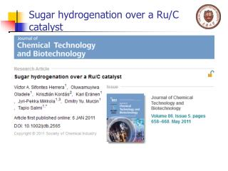 Sugar hydrogenation over a  Ru /C catalyst