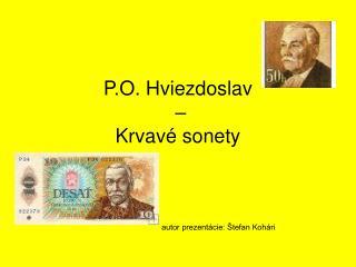 P.O. Hviezdoslav  –  Krvavé sonety
