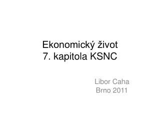 Ekonomický život 7. kapitola KSNC
