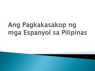 Ang Pagkakasakop ng mga Espanyol sa Pilipinas