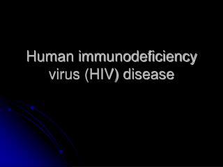 Human immunodeficiency virus (HIV) disease