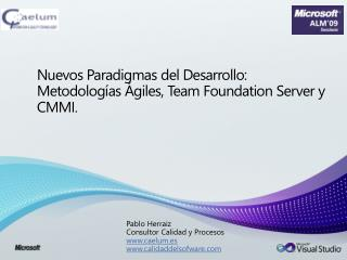 Nuevos Paradigmas del Desarrollo: Metodolog as  giles, Team Foundation Server y CMMI.